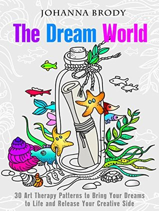 The Dream World 30 Art Therapy Patterns To Bring Your Dreams