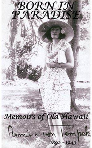Born in Paradise: Memoirs of Old Hawaii