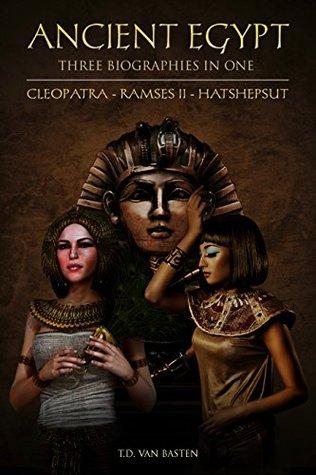 Three Biographies In One: Cleopatra - Ramses II - Hatshepsut (Ancient Egypt)