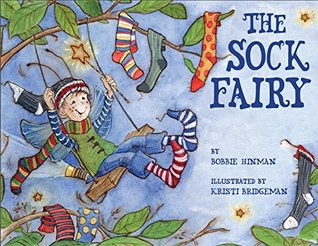The Sock Fairy: Winner of 7 Children's Picture Book Awards: A Magical Explanation for Missing Socks and Annoying Holes - For Kids Ages 3-8 (Best Fairy 2)