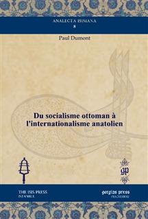 Du socialisme ottoman à l'internationalisme anatolien