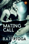 Mating Call by B.A. Tortuga