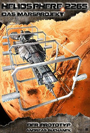 Heliosphere 2265 - Das Marsprojekt 5: Der Prototyp