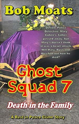 Ghost Squad 7 - Death in the Family