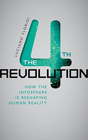 The 4th Revolution by Luciano Floridi