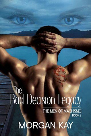 The Bad Decision Legacy: A Romantic Suspense