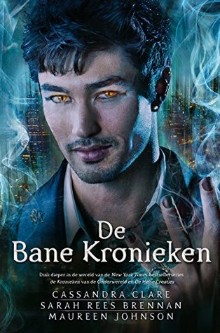 De kronieken van Bane (The Bane Chronicles #1-11) – Cassandra Clare