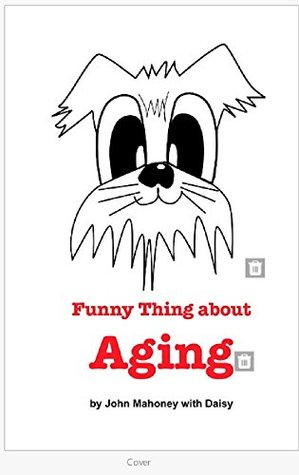 Funny Thing About Aging: There are things that you can not blame on the Dog anymore