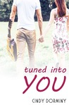 Tuned Into You by Cindy Dorminy