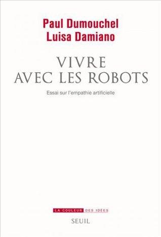 vivre-avec-les-robots-essai-sur-l-empathie-artificielle