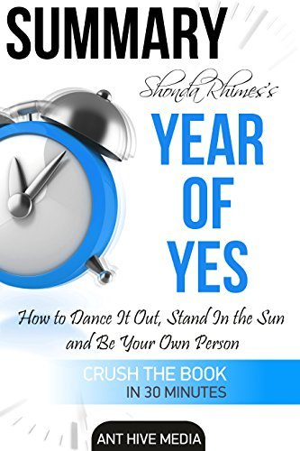 Summary Shonda Rhimes' Year of Yes: How to Dance It Out, Stand In the Sun and Be Your Own Person