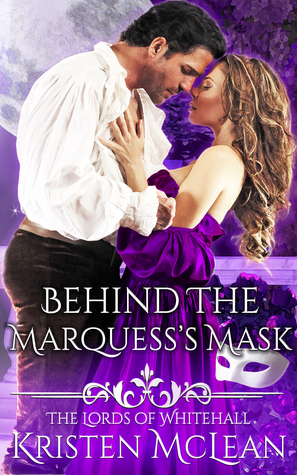 Behind the Marquess's Mask by Kristen  McLean