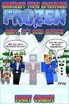 Frozen: Minecraft Steve Adventures - Baby, It's Cold Outside