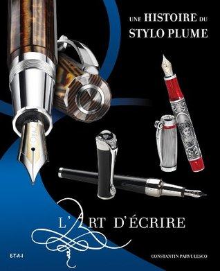 L'art d'écrire : Une histoire du stylo plume