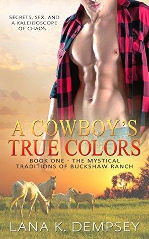 A Cowboy\'s True Colors by Lana K. Dempsey