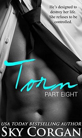 Torn: Part Eight (An Alpha Billionaire Romance)
