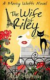 The Wife of Riley (Mercy Watts Mysteries, #6)