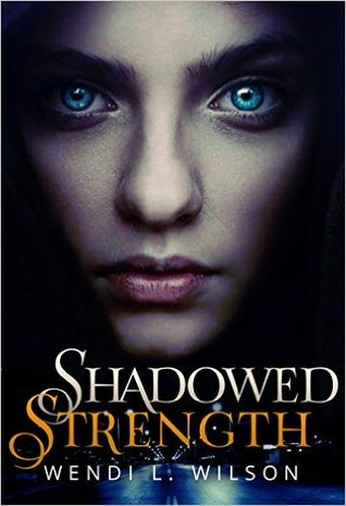 Shadowed Strength (Shadowed #1)