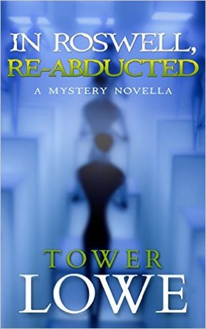 In roswell, re-abducted by Tower Lowe