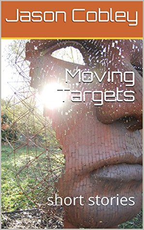 Moving Targets: short stories