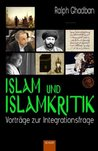 Islam und Islamkritik: Vorträge zur Integrationsfrage