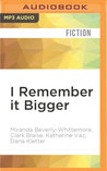 I Remember it Bigger: Stories from Childhood