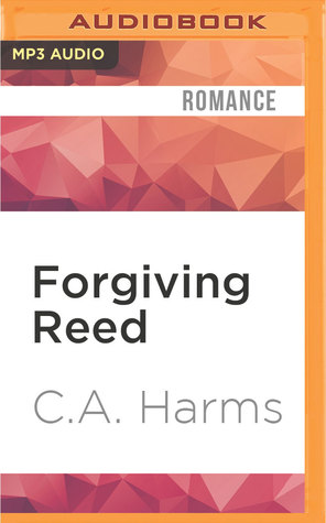 Ebook Forgiving Reed by C.A. Harms read!
