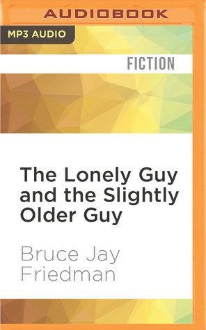 The Lonely Guy and the Slightly Older Guy