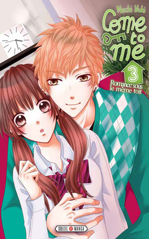 Come to Me tome 3
