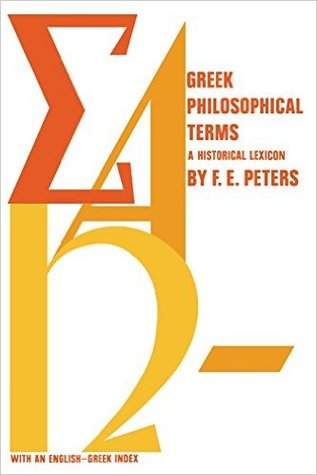 Greek Philosophical Terms: A Historical Lexicon