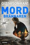 Mordbrännaren by Anders Gustafson