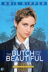 The Butch and the Beautiful  (Queers of La Vista, #2)