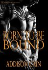 Born to be Bound by Addison Cain