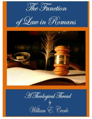 The Fuction of Law in Romans (Theological Threads Book 11)