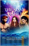 The Slave Planet by Seven Steps