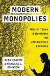 Modern Monopolies by Alex Moazed