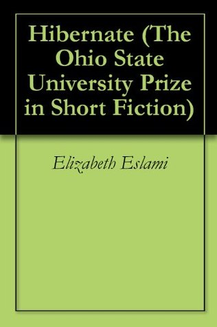 Hibernate (The Ohio State University Prize in Short Fiction)