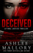 Deceived (A Final Justice Thriller, #1) by Ashlee Mallory