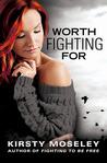 Worth Fighting For (Fighting To Be Free, #2)