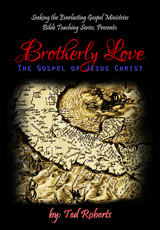 Brotherly Love: The Gospel of Jesus Christ