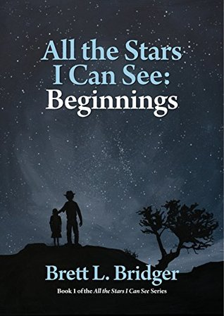 All the Stars I Can See - Beginnings: Book 1 of the All The Stars I Can See series