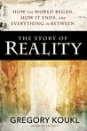 The Story of Reality by Gregory Koukl