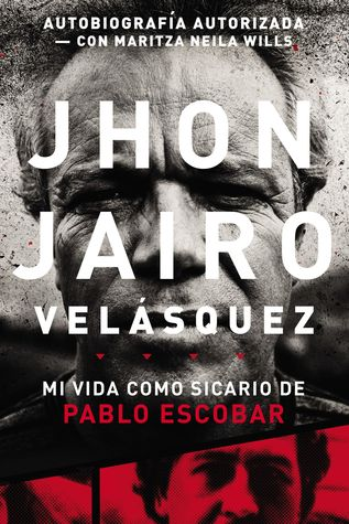 Jhon Jairo Velásquez: Mi vida como sicario de Pablo Escobar