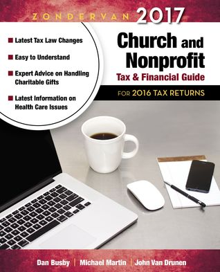Zondervan 2017 Church and Nonprofit Tax and Financial Guide: For 2016 Tax Returns