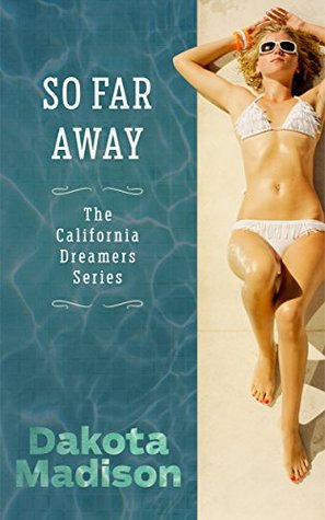 So Far Away (California Dreamers, #2)