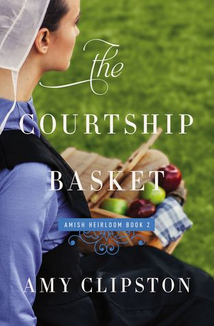 The Courtship Basket (Amish Heirloom, #2)