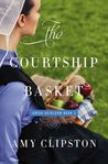 The Courtship Basket by Amy Clipston