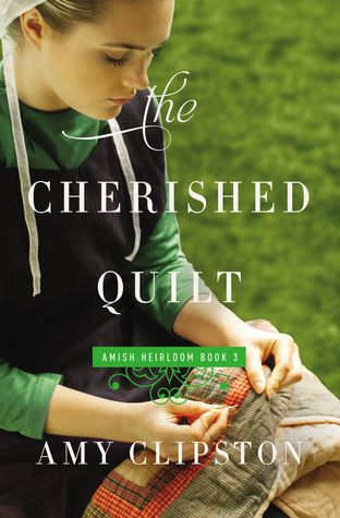 The Cherished Quilt (Amish Heirloom, #3)