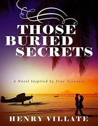 Those Buried Secrets: A Novel Inspired by True Accounts