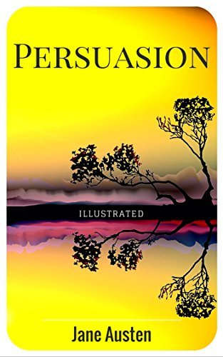 Persuasion: By Jane Austen : Illustrated